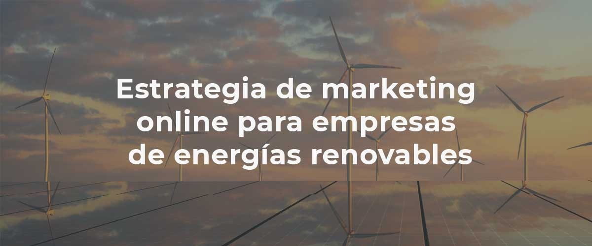 estrategia-marketing-online-energias-renovables
